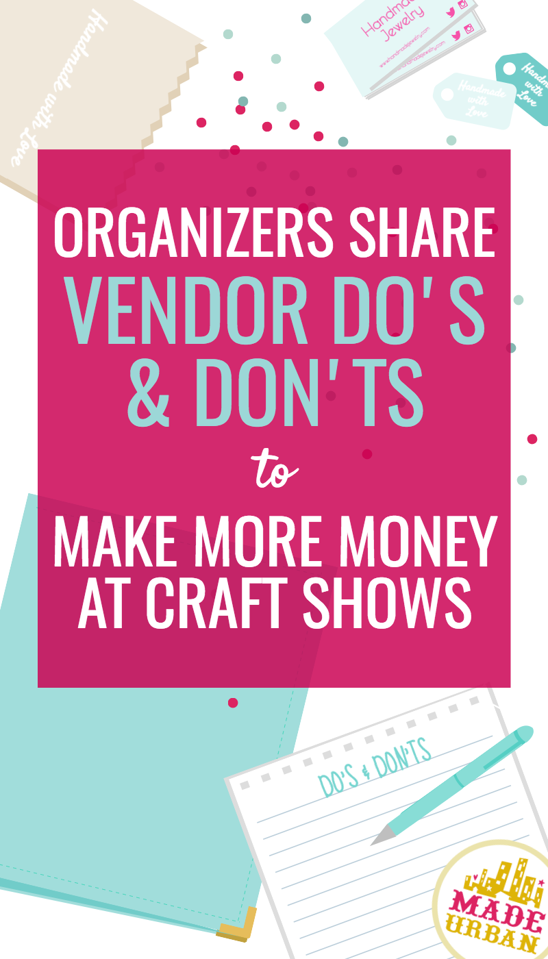 CRAFT SHOW ORGANIZER'S ADVICE FOR VENDORS