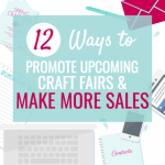 12 WAYS TO PROMOTE YOUR UPCOMING CRAFT FAIRS
