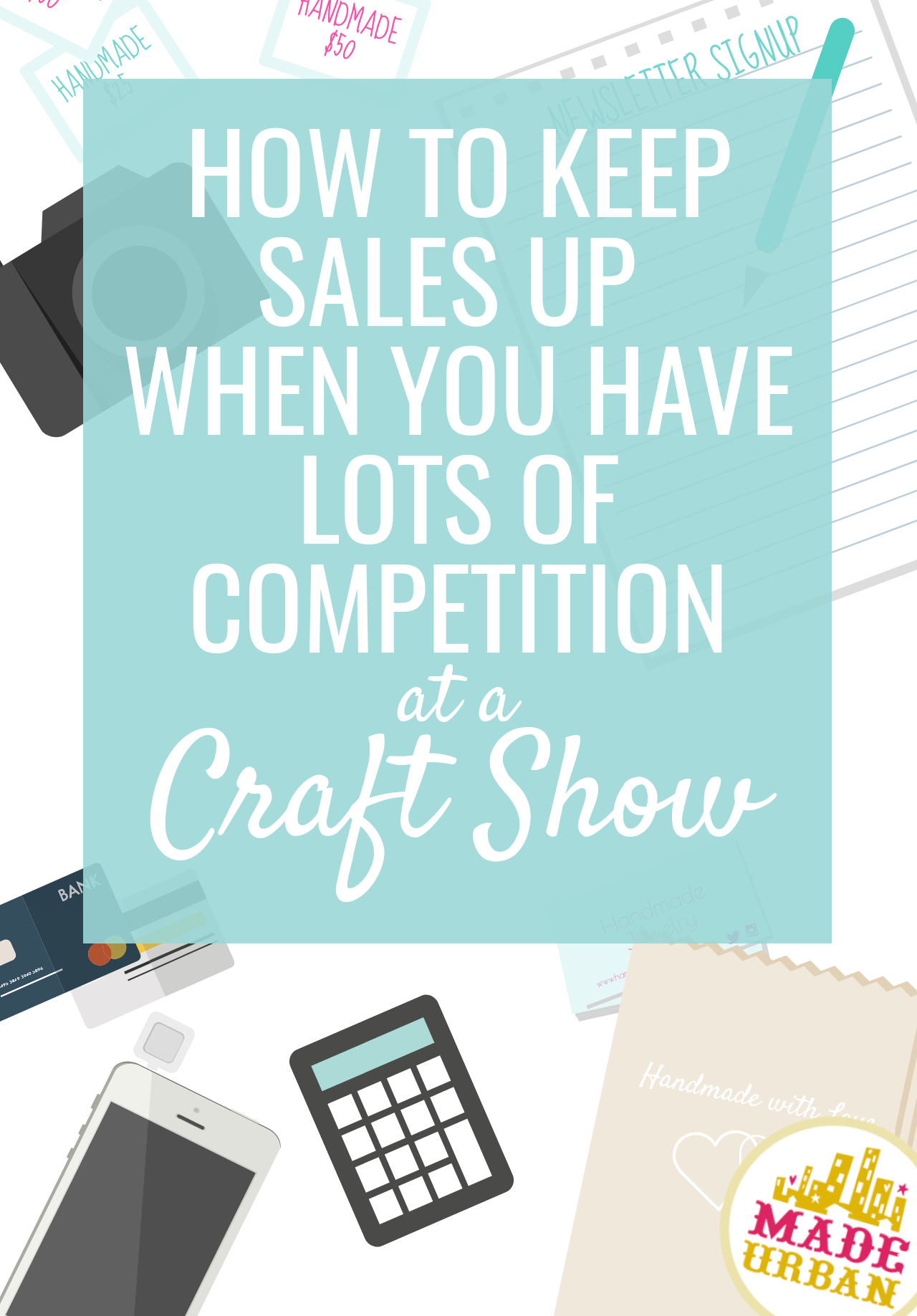 Craft shows can be competitive depending on the product you sell. If someone selling a similar item is close by, here's how to ensure your sales don't drop.