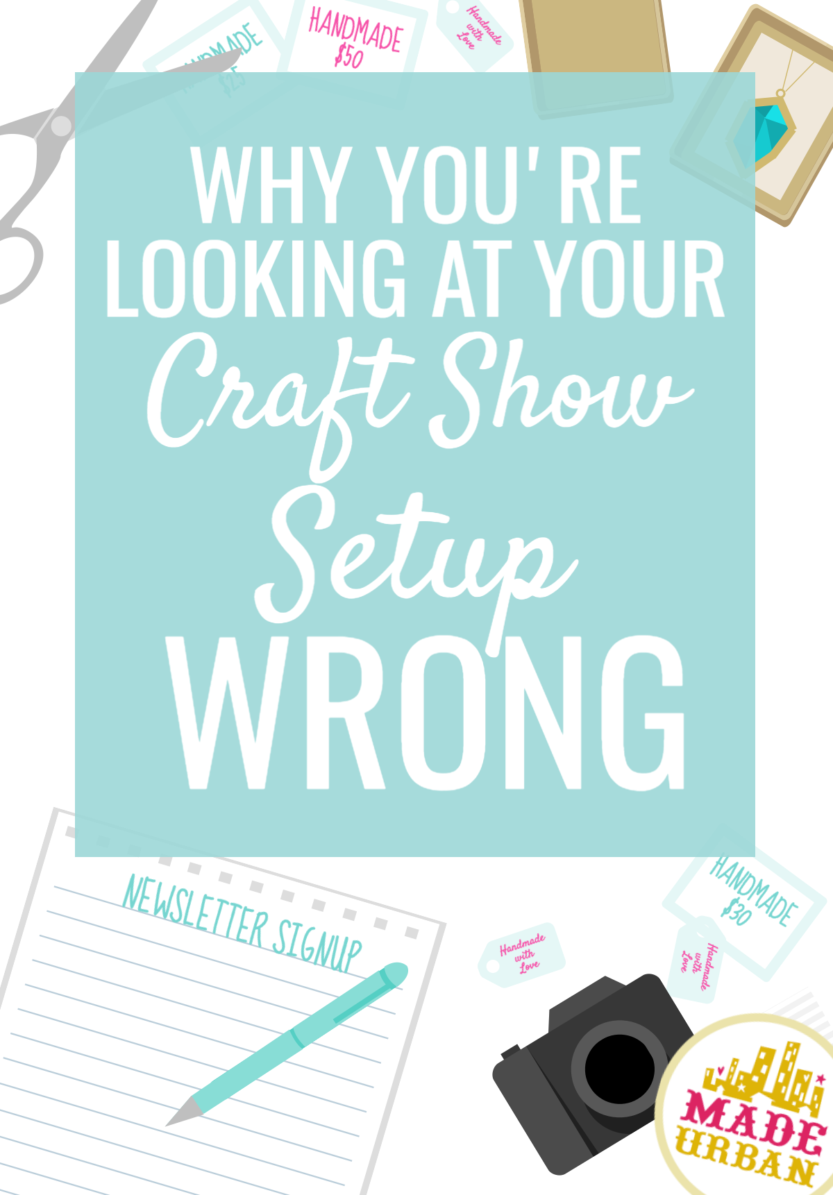 Most handmade vendors ignore these 3 important perspectives when it comes to their craft show setup. Find out what they are and how to fix any issues.