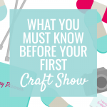 What you Must Know Before your First Craft Show
