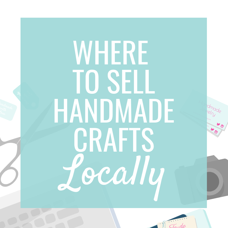 Where to Sell Handmade Crafts Locally - Made Urban