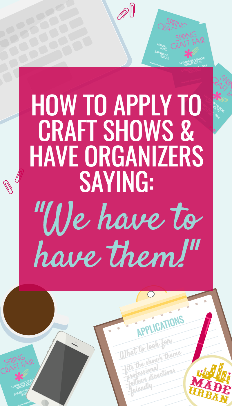 HOW TO GET ACCEPTED TO YOUR FAVORITE CRAFT SHOW