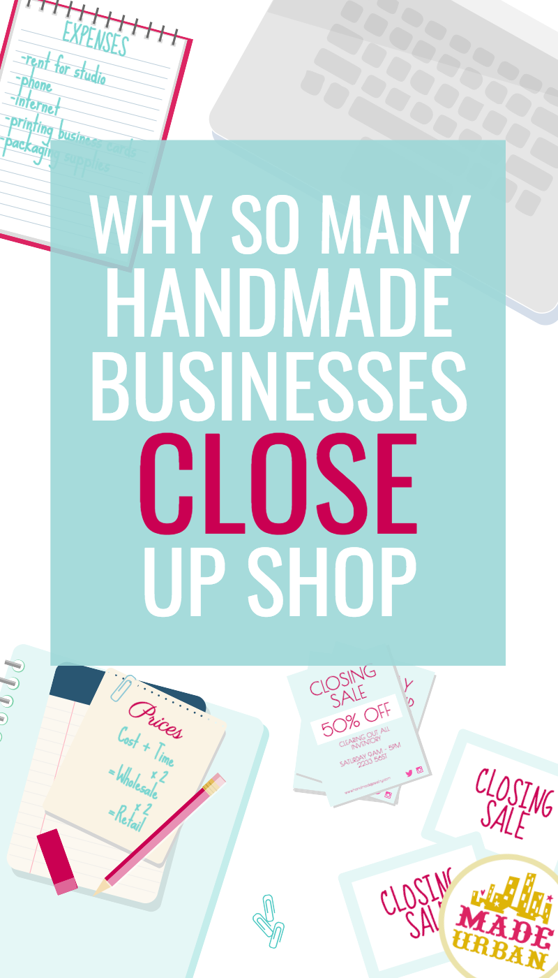 WHY SO MANY HANDMADE BUSINESSES CLOSE