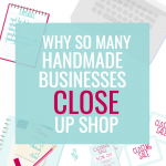 WHY SO MANY HANDMADE BUSINESSES CLOSE UP SHOP