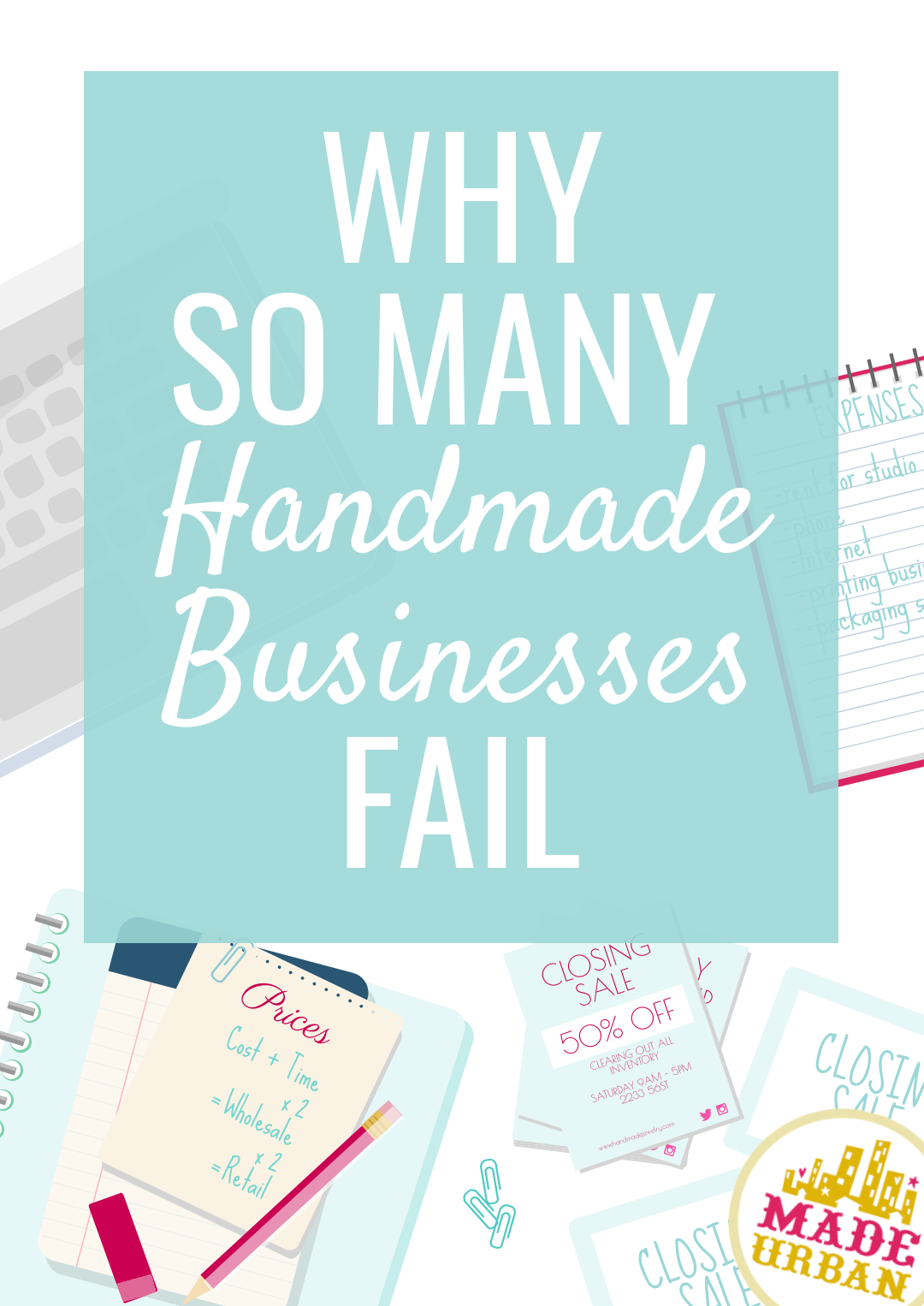 Too many small handmade businesses close up shop each year. These are 5 reasons it's so common and ways you can be sure your business doesn't fail.