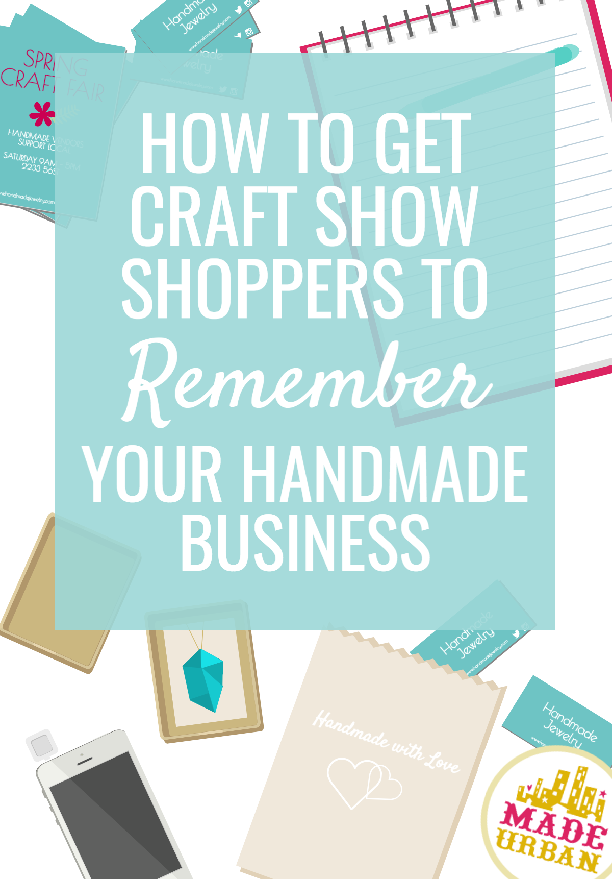 If you want sales coming if after a craft show and repeat customers, you must find a way to get shoppers to remember your handmade business. Here's how.