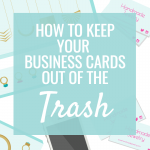 How to Keep your Business Card Out of the Trash