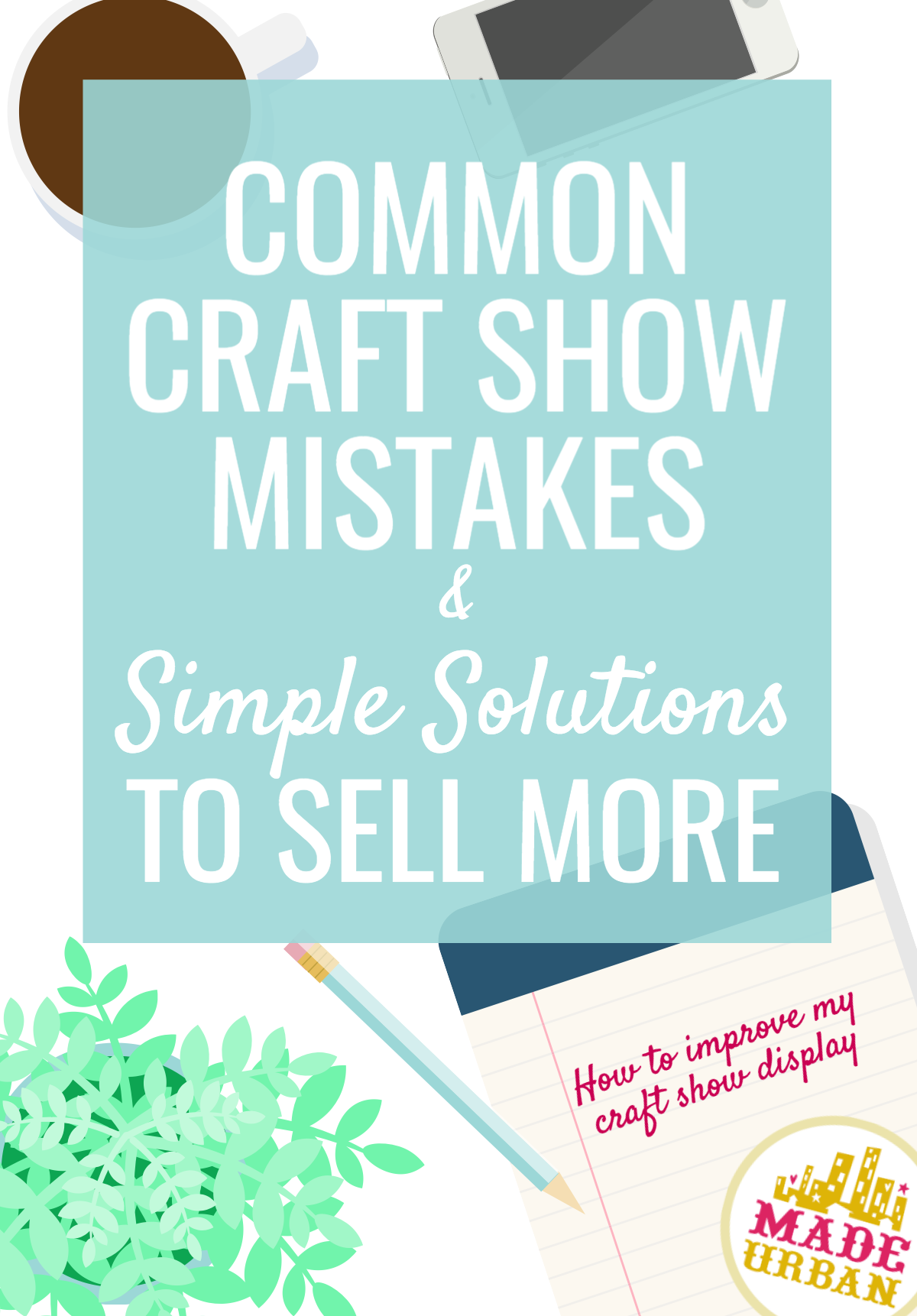 Craft show mistakes not only harm your sales that day, they can also harm your brand and get in the way of future sales. Be sure to avoid these big mistakes