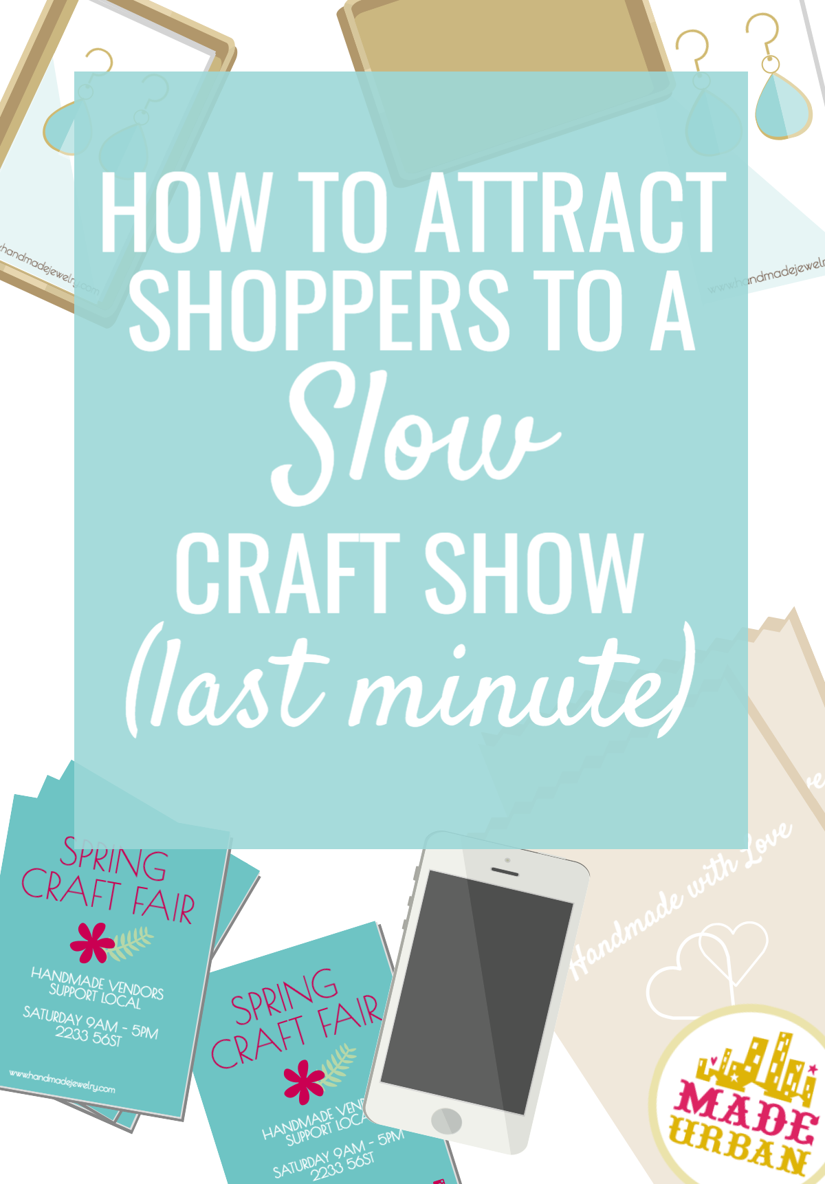 You're bound to eventually participate in a slow craft show that lacks shoppers and that you have to promote last minute. Here are 5 ways to do it.