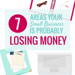 7 AREAS YOUR SMALL BUSINESS IS PROBABLY LOSING MONEY