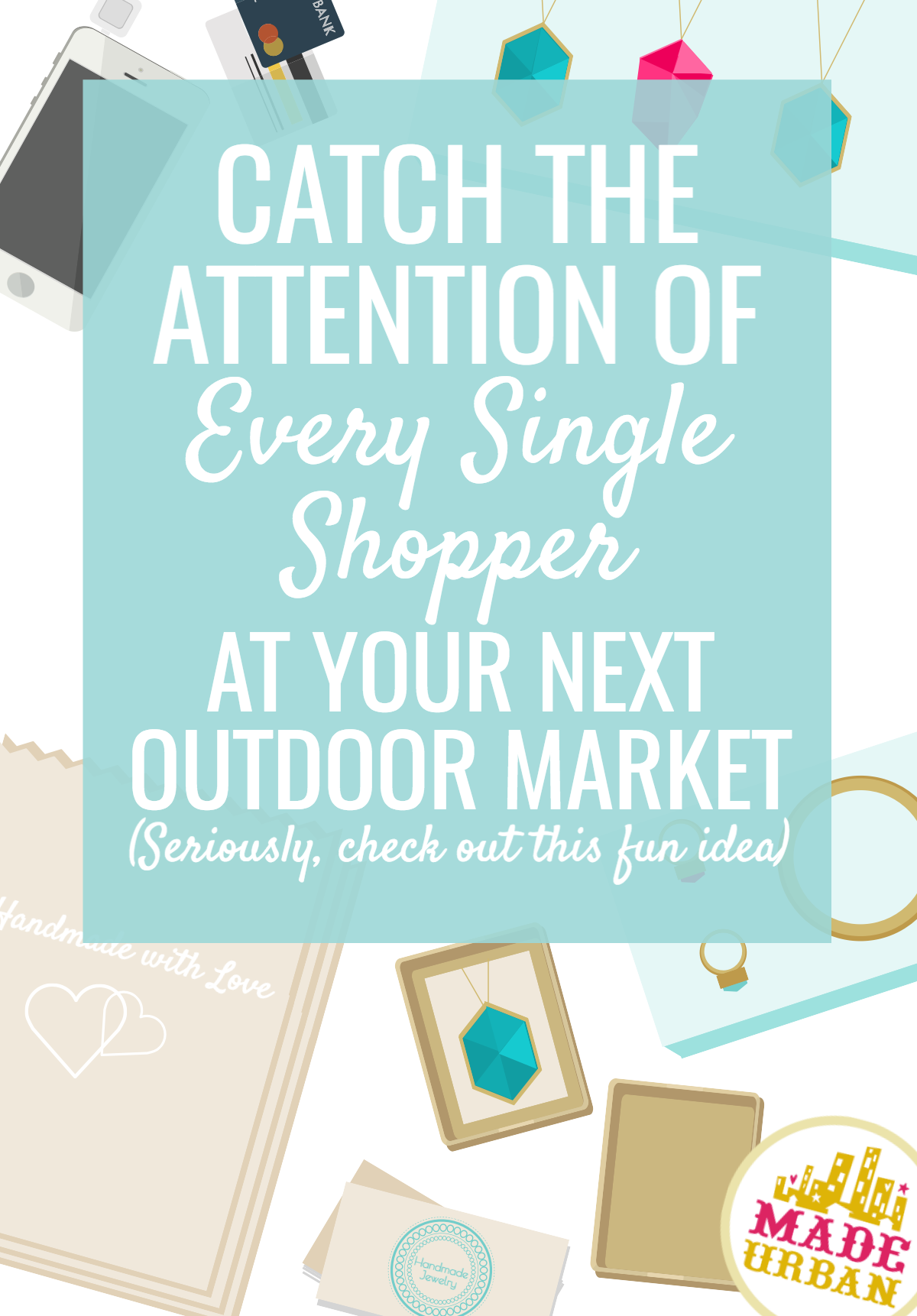 If you're selling at a farmers' market or outdoor event, you'll love these unconventional ideas to draw shoppers over to your market stall.