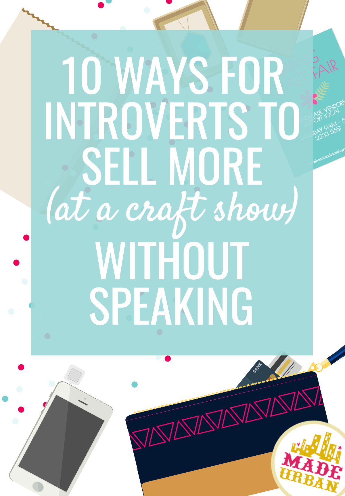 Craft shows can be intimidating for introverts & selling is a skill that can always use improving. These tips will help you silently sell handmade products