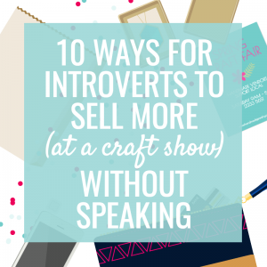 Tips to Help Introverts Sell More without Speaking