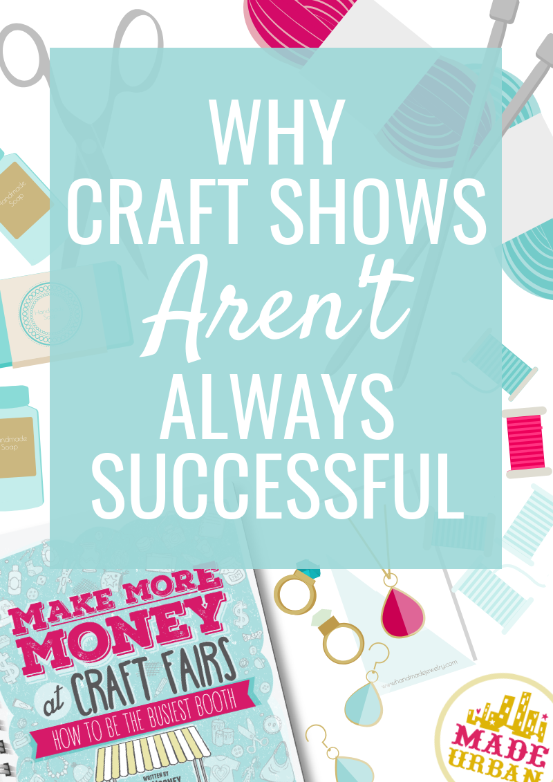 Why Craft Shows aren't Always Successful