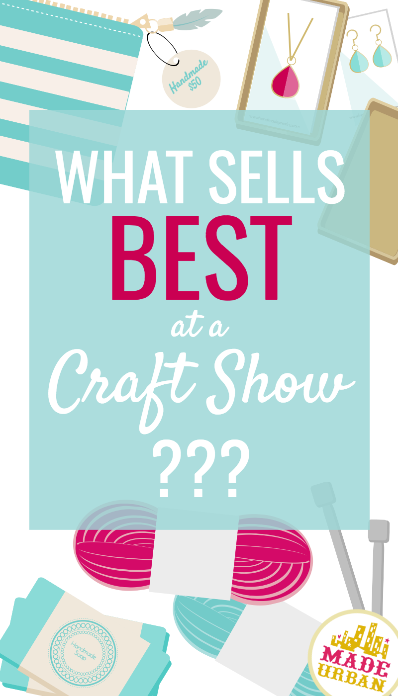 WHAT SELLS BEST AT CRAFT SHOWS