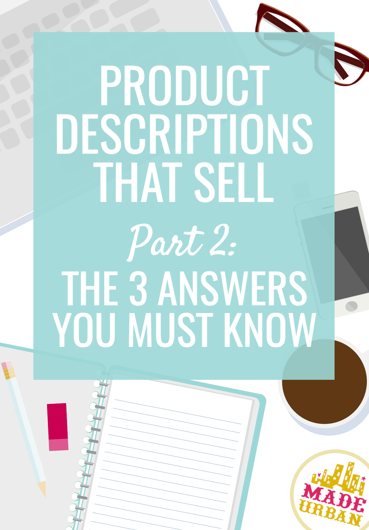 Before you start writing descriptions for handmade products, make sure you can clearly answer these 3 questions. Otherwise they'll lack direction and impact