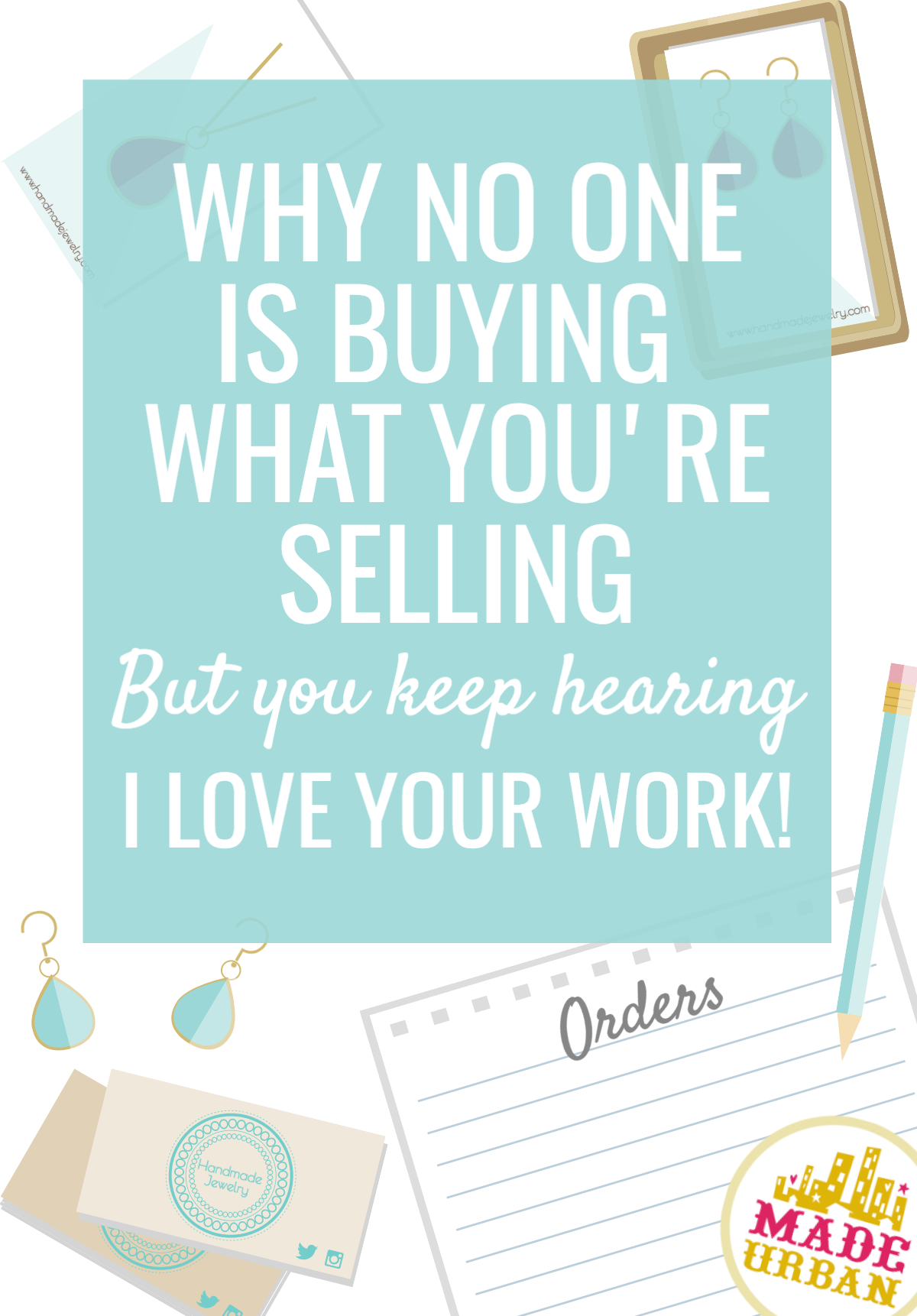 "If you've wondered why people say ""I love your work"" but never buy, this article uncovers the answers and solutions to help you sell more handmade products."