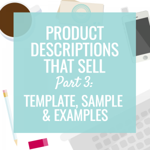 Product Descriptions that Sell: Template & Sample