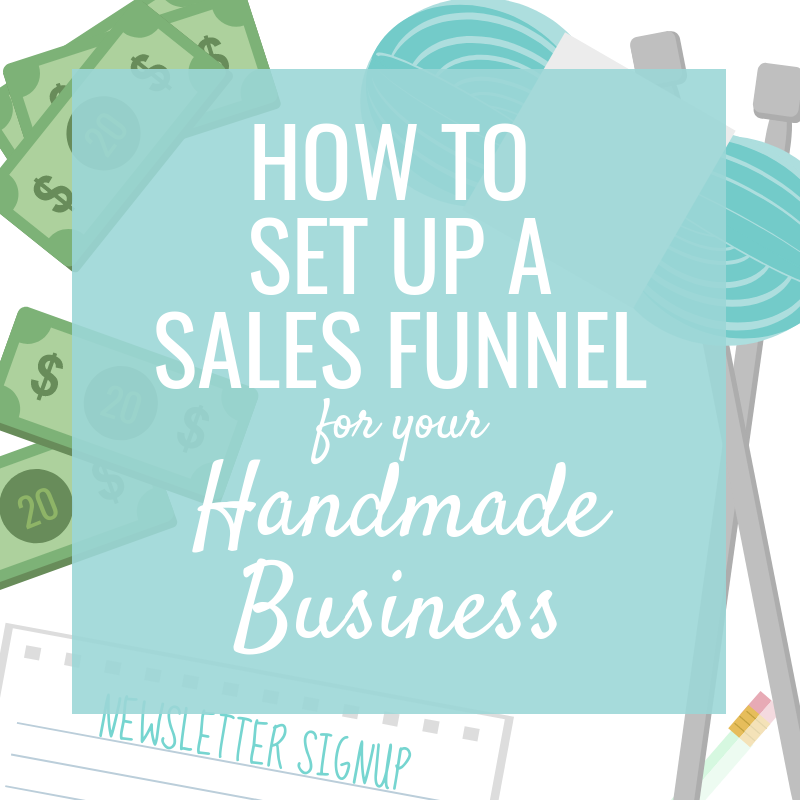 How to Set Up a Sales Funnel for your Handmade Business