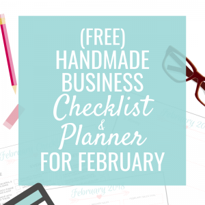 Handmade Business Checklist & Planner for February