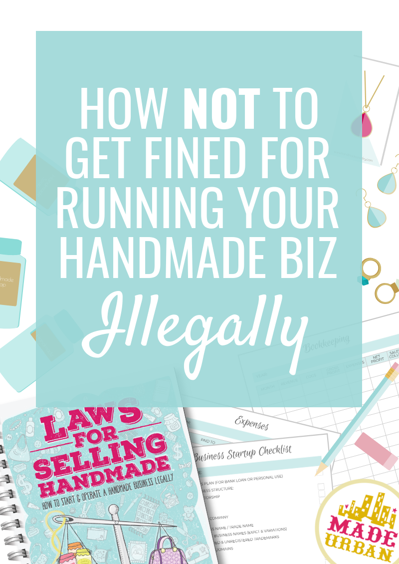 How NOT to get Fined for Running your Handmade Business Illegally