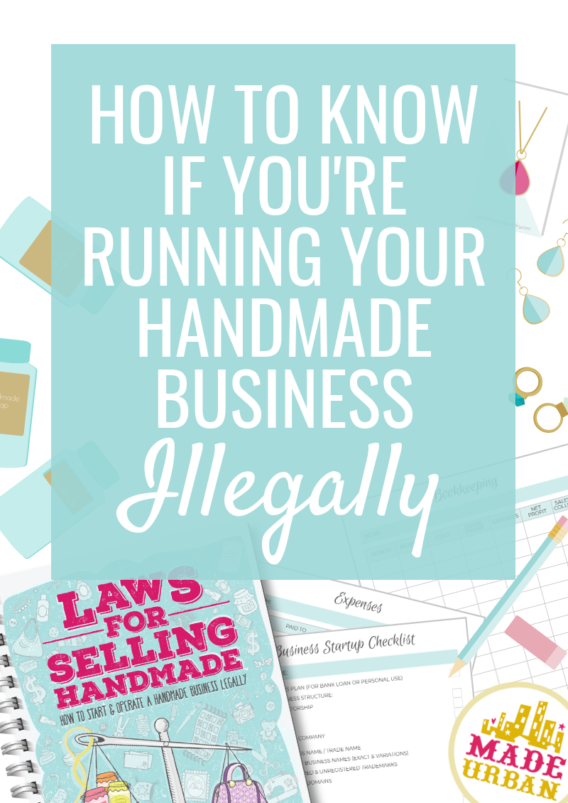 How to Know if you're Running your Handmade Business Illegally