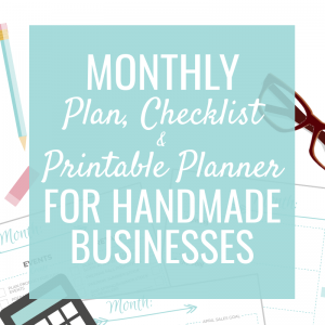 Monthly Plan & Checklist for a Handmade Business