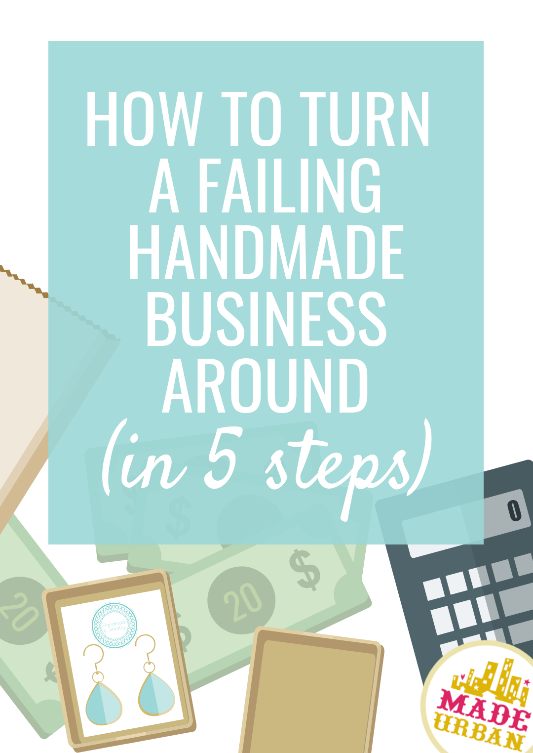 If you're feeling hopeless about your handmade business, or just a part of your business, and like it's failing, have a read over this article with 5 steps I followed when I turned my failing business around.