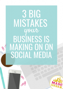 3 Big Mistakes your Business is Making on Social Media