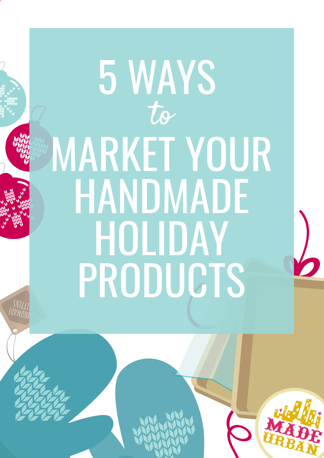 5 Ways to Market your Handmade Holiday Products