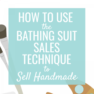 How to Implement the Bathing Suit Sales Technique