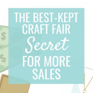 The Best Kept Craft Fair Secret for More Sales