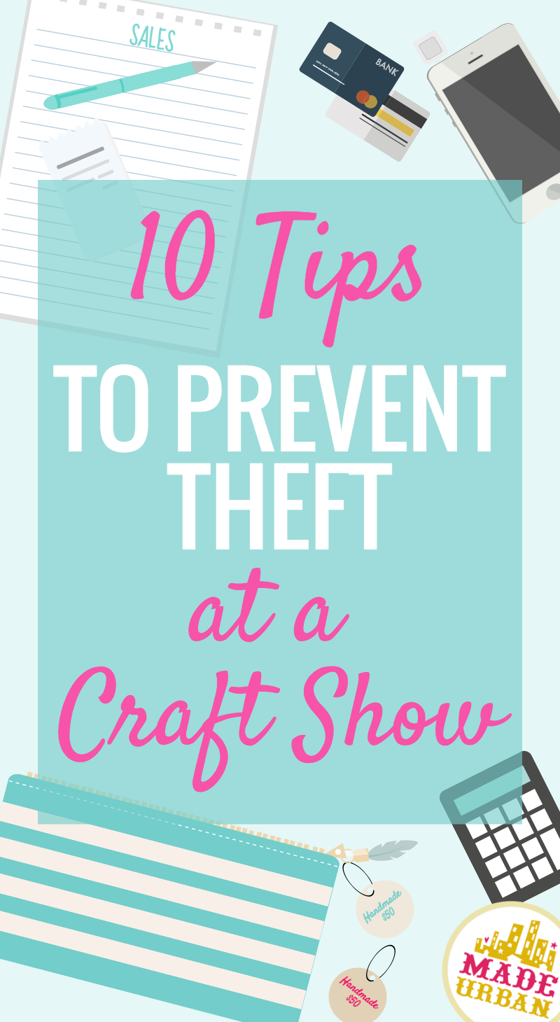 How to prevent theft at a craft show