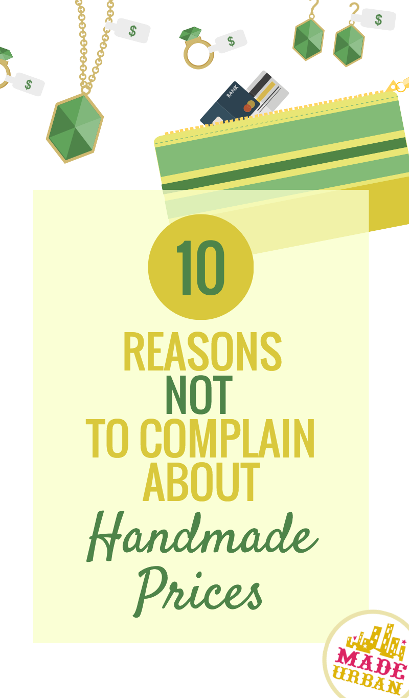 10 Reasons Not To Complain About Handmade Prices Made Urban