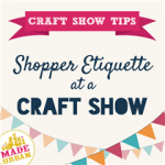 Shopper Etiquette at a Craft Show