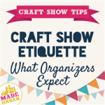 Craft Show Etiquette – What Organizers Expect