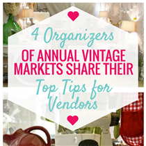 TIPS FOR SELLING AT VINTAGE MARKETS