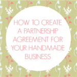 How To Create a Partnership Agreement for your Handmade Business