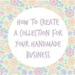 How to Create a Collection for your Handmade Business