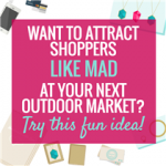 How to Attract More Shoppers to your Market Booth