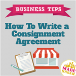 5 THINGS TO INCLUDE WHEN WRITING A CONSIGNMENT AGREEMENT FOR YOUR HANDMADE PRODUCTS