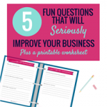 5 FUN QUESTIONS THAT WILL SERIOUSLY IMPROVE YOUR BUSINESS