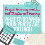 WHAT TO DO WHEN YOUR HANDMADE PRICES ARE TOO HIGH