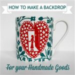 How To Make a Backdrop for Your Handmade Goods