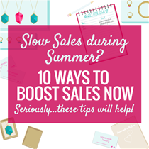 SLOW SALES DURING SUMMER? 10 WAYS TO BOOST SALES NOW