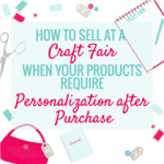 How to Sell Customized Products at a Craft Show
