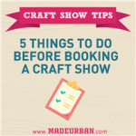 5 Things to do Before Booking a Craft Show
