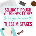 SELLING THROUGH YOUR NEWSLETTER? SALES GO DOWN WITH THESE MISTAKES