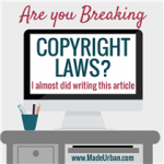 Are you Breaking Copyright Laws? I Almost Did Writing this Article